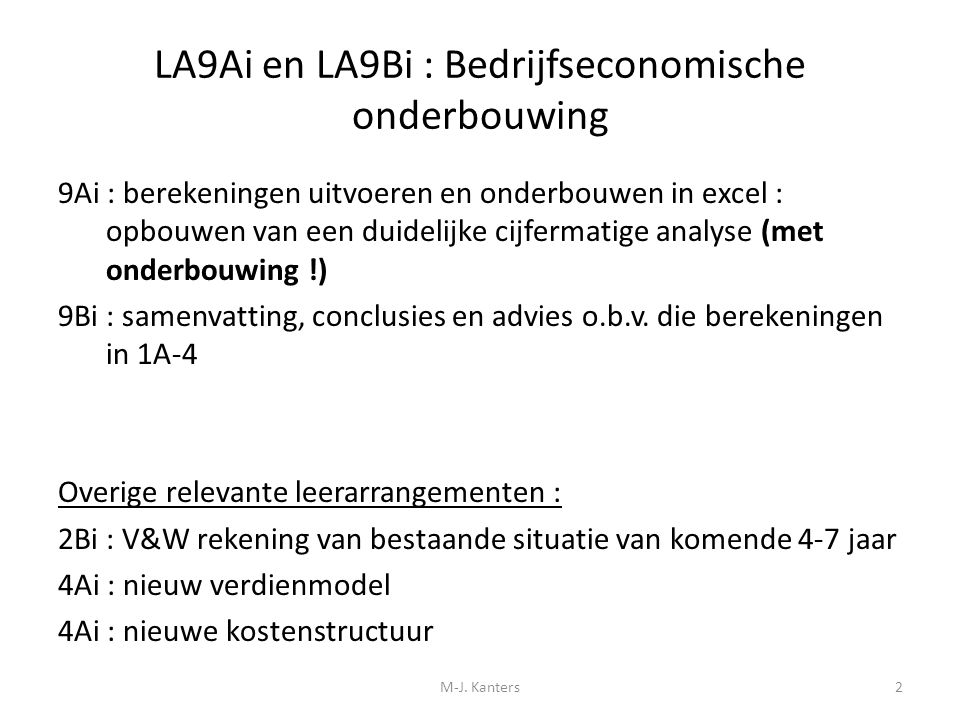 LA9Ai en LA9Bi : Bedrijfseconomische onderbouwing