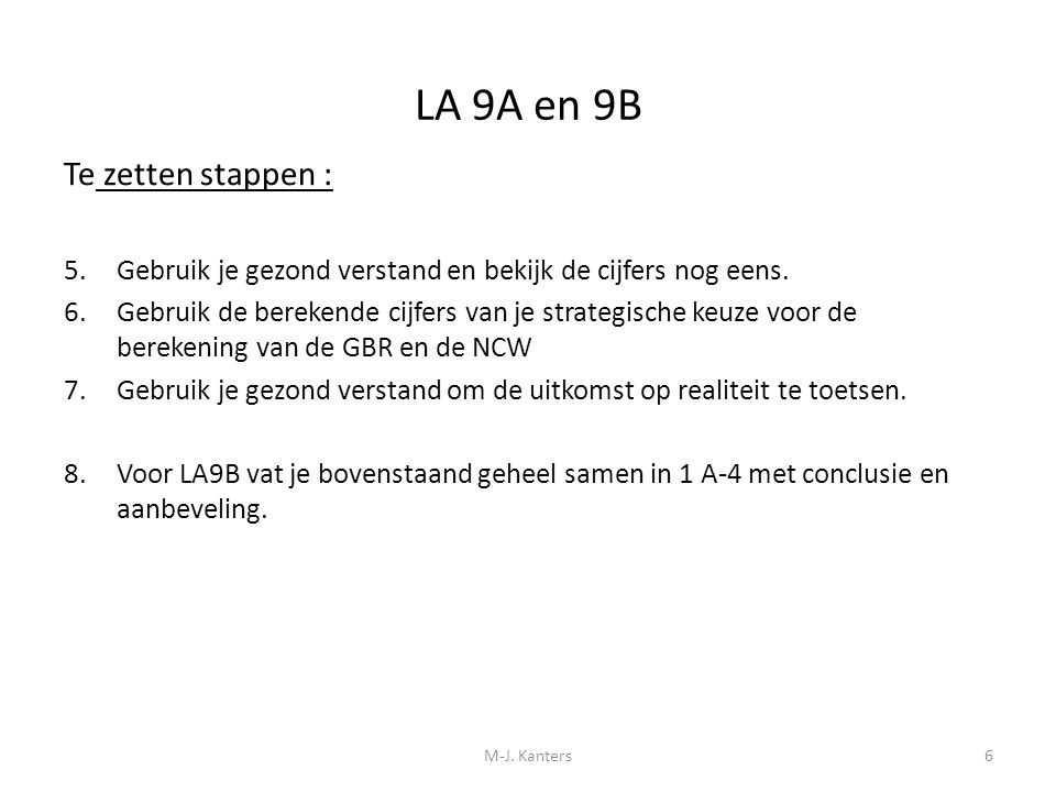 LA 9A en 9B Te zetten stappen :