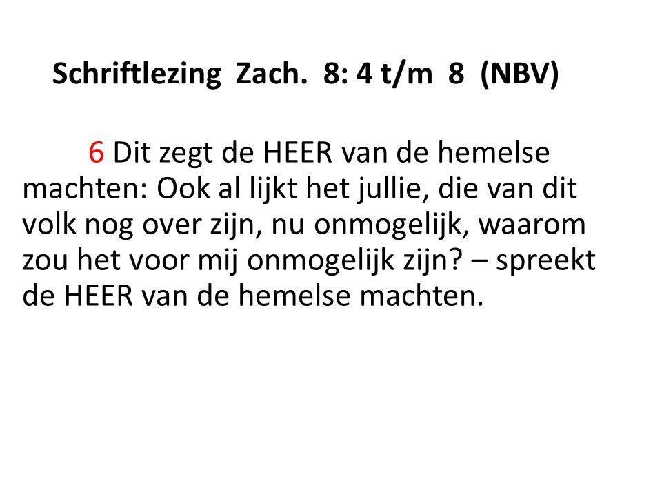 Schriftlezing Zach. 8: 4 t/m 8 (NBV)