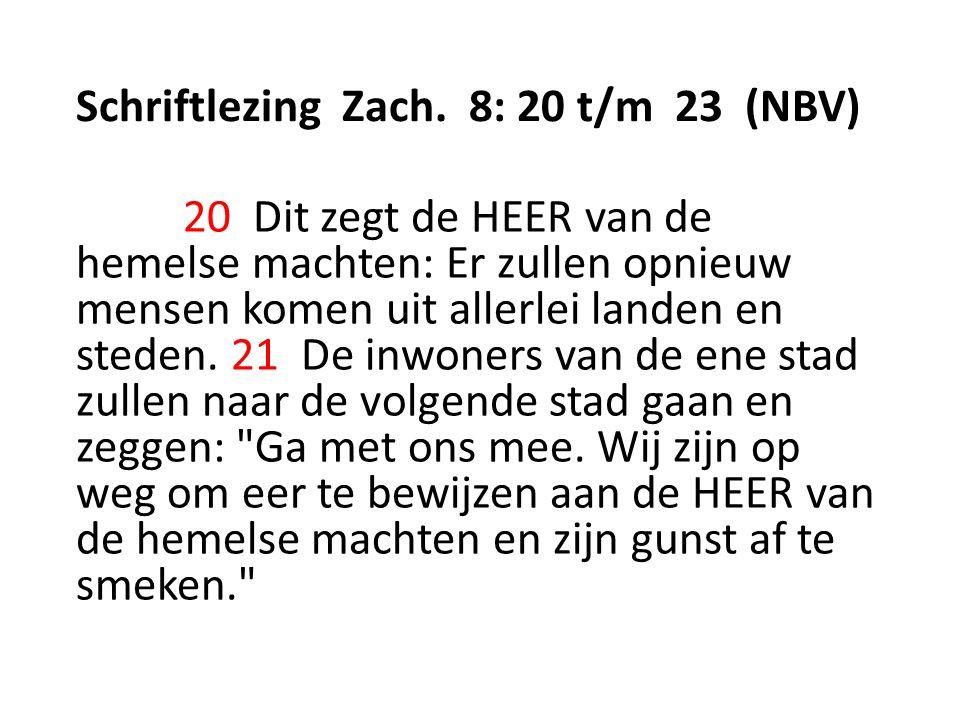 Schriftlezing Zach. 8: 20 t/m 23 (NBV)