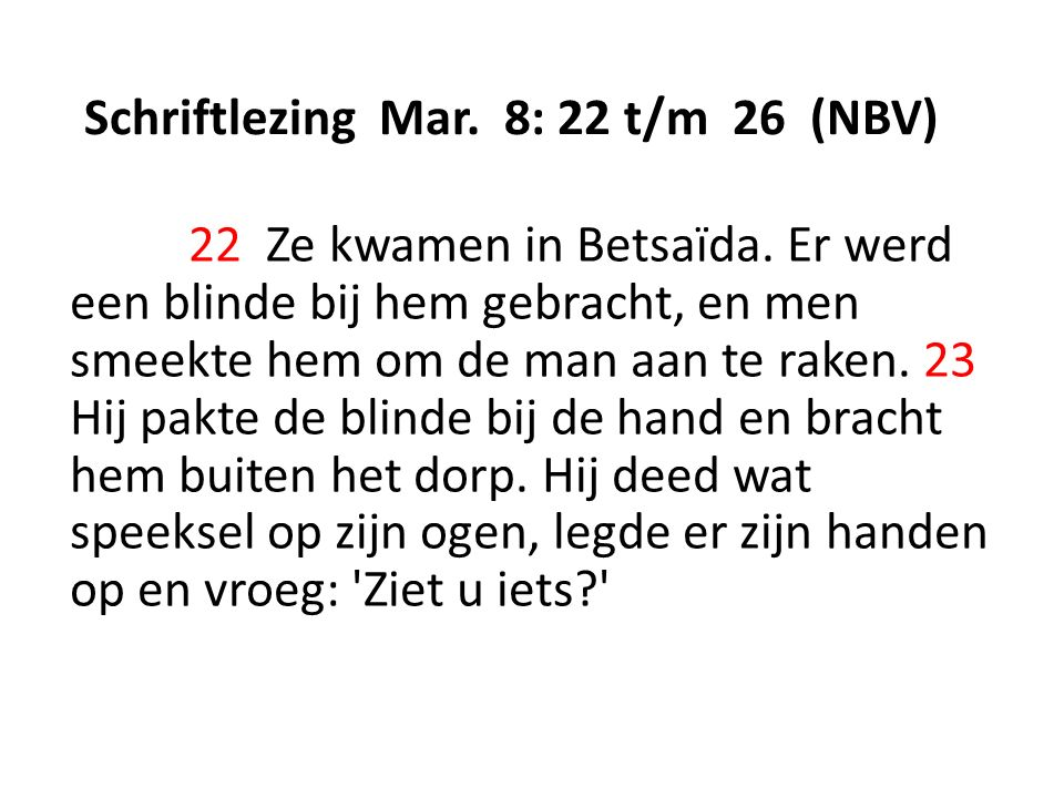 Schriftlezing Mar. 8: 22 t/m 26 (NBV)