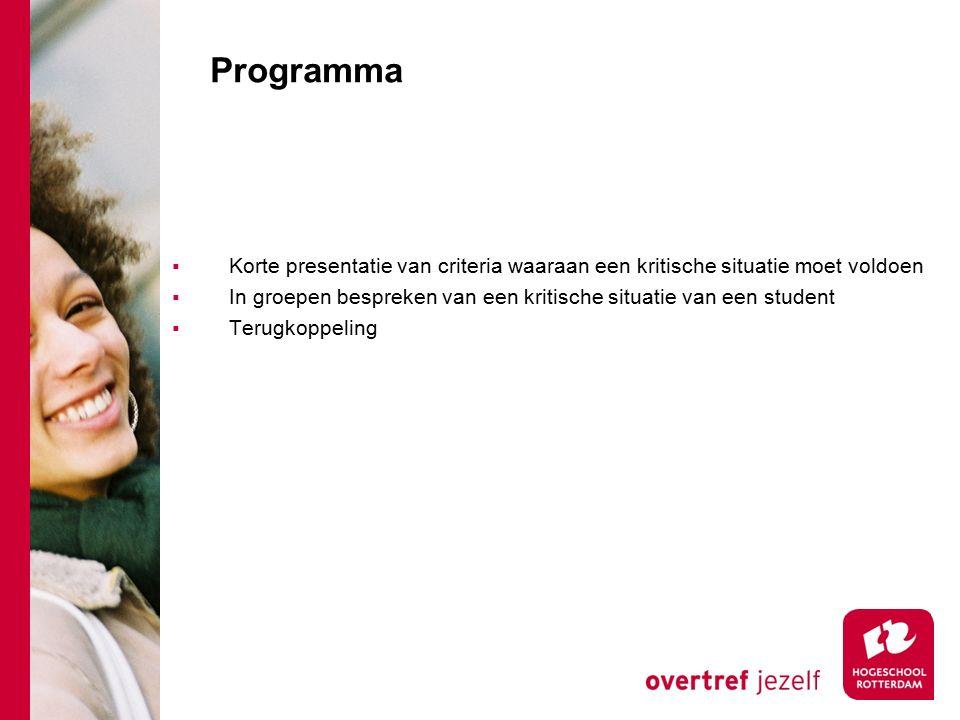 Programma Korte presentatie van criteria waaraan een kritische situatie moet voldoen.