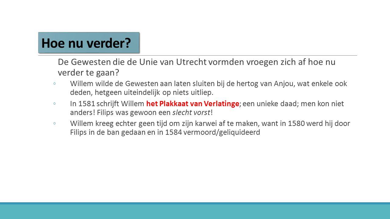 Hoe nu verder De Gewesten die de Unie van Utrecht vormden vroegen zich af hoe nu verder te gaan