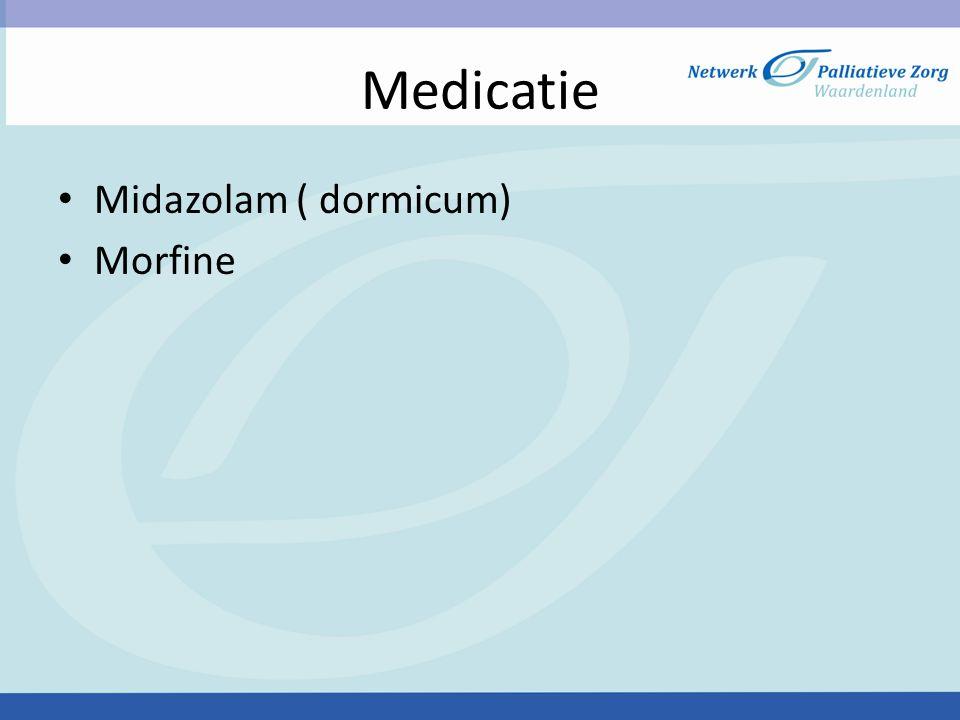 Medicatie Midazolam ( dormicum) Morfine