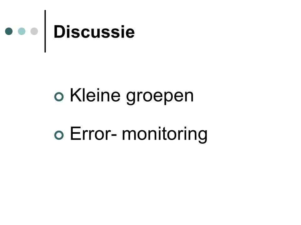 Kleine groepen Error- monitoring Discussie