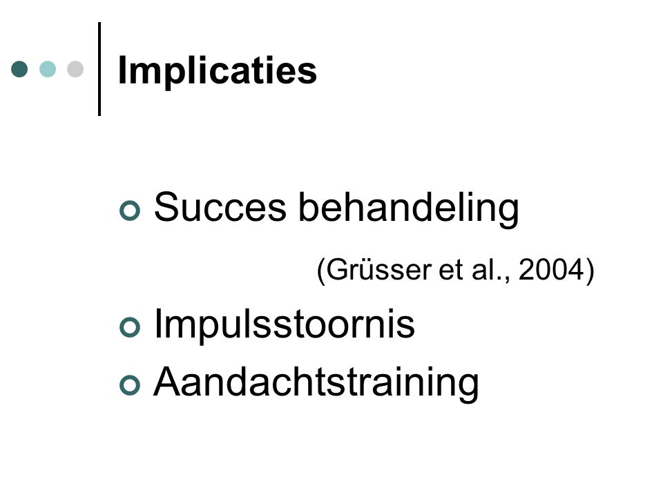 Succes behandeling (Grüsser et al., 2004) Impulsstoornis