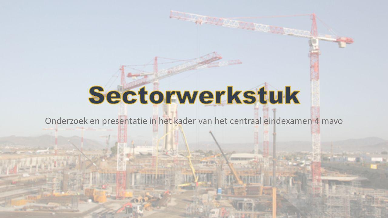 Sectorwerkstuk Onderzoek en presentatie in het kader van het centraal eindexamen 4 mavo.