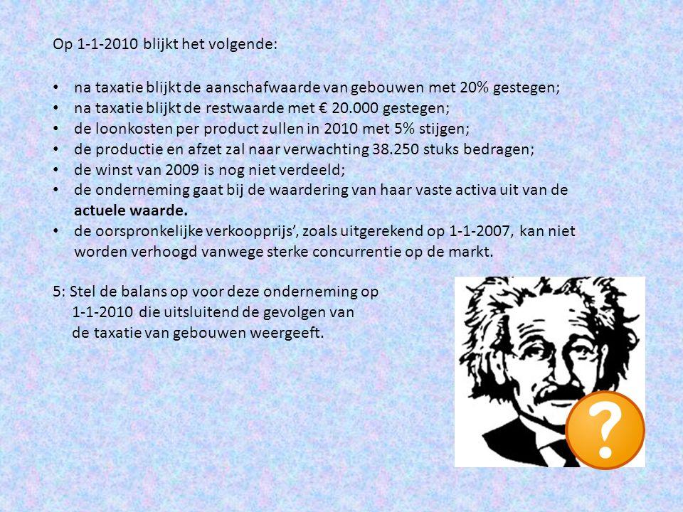 Op 1-1-2010 blijkt het volgende: