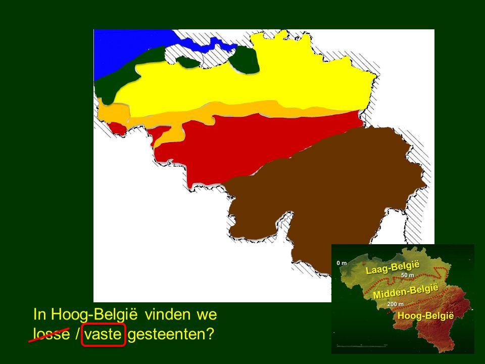 In Hoog-België vinden we losse / vaste gesteenten