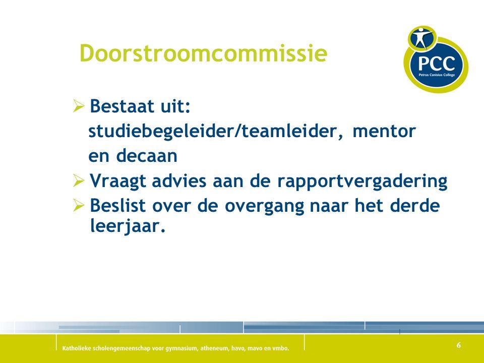 Doorstroomcommissie Bestaat uit: studiebegeleider/teamleider, mentor