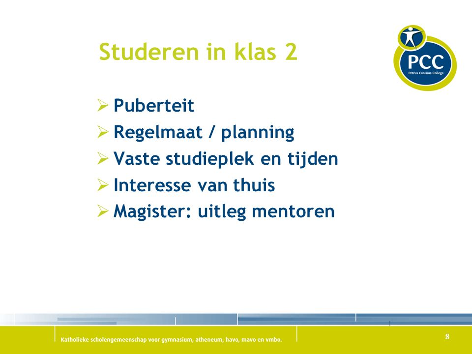 Studeren in klas 2 Puberteit Regelmaat / planning