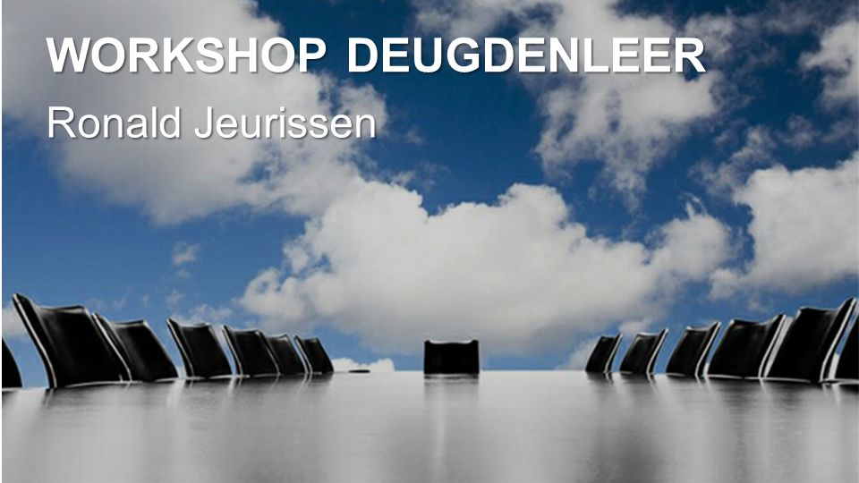 Workshop Deugdenleer Ronald Jeurissen