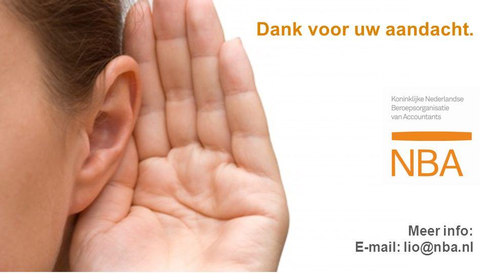 Dank voor uw aandacht. Meer info: E-mail: lio@nba.nl