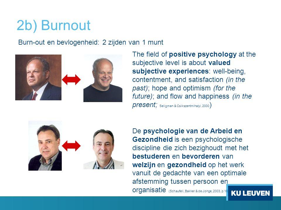 2b) Burnout Burn-out en bevlogenheid: 2 zijden van 1 munt