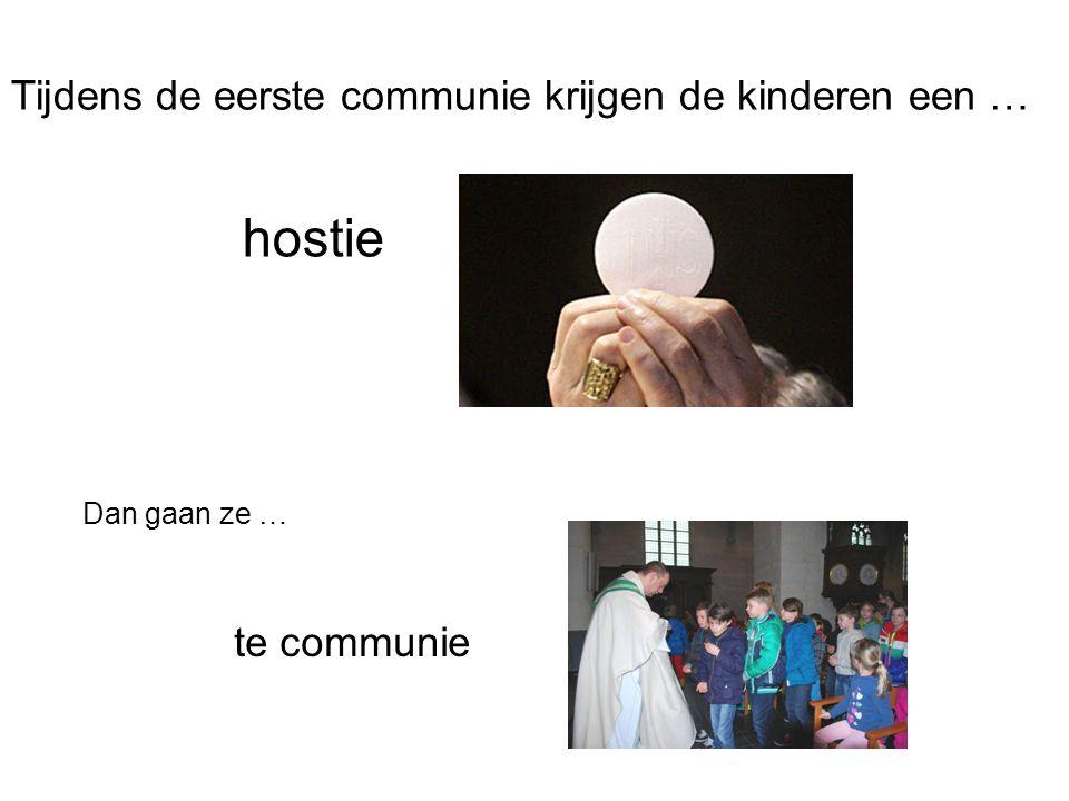 hostie Tijdens de eerste communie krijgen de kinderen een …