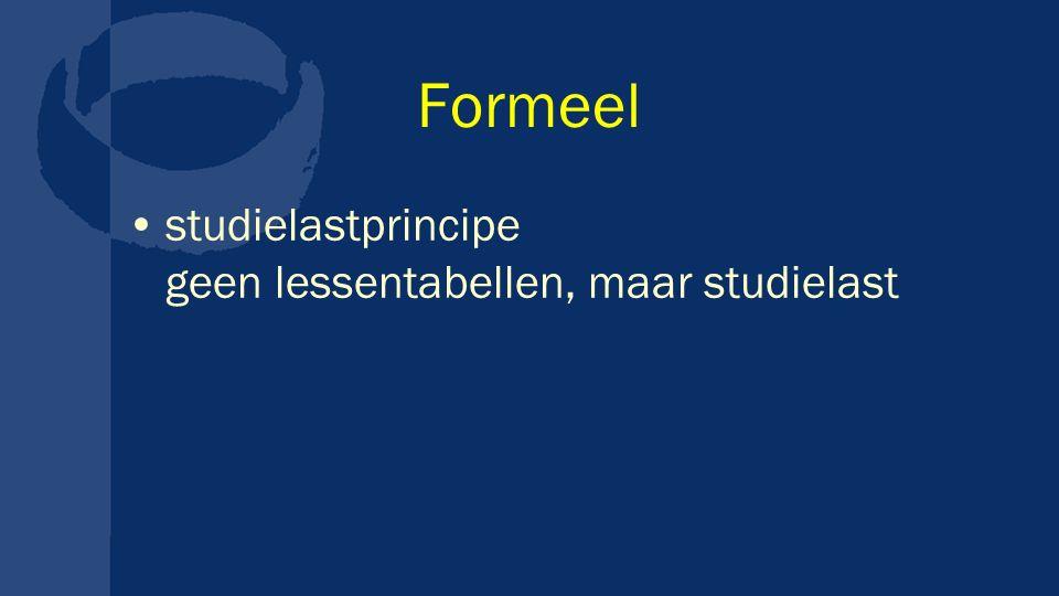 Formeel studielastprincipe geen lessentabellen, maar studielast.