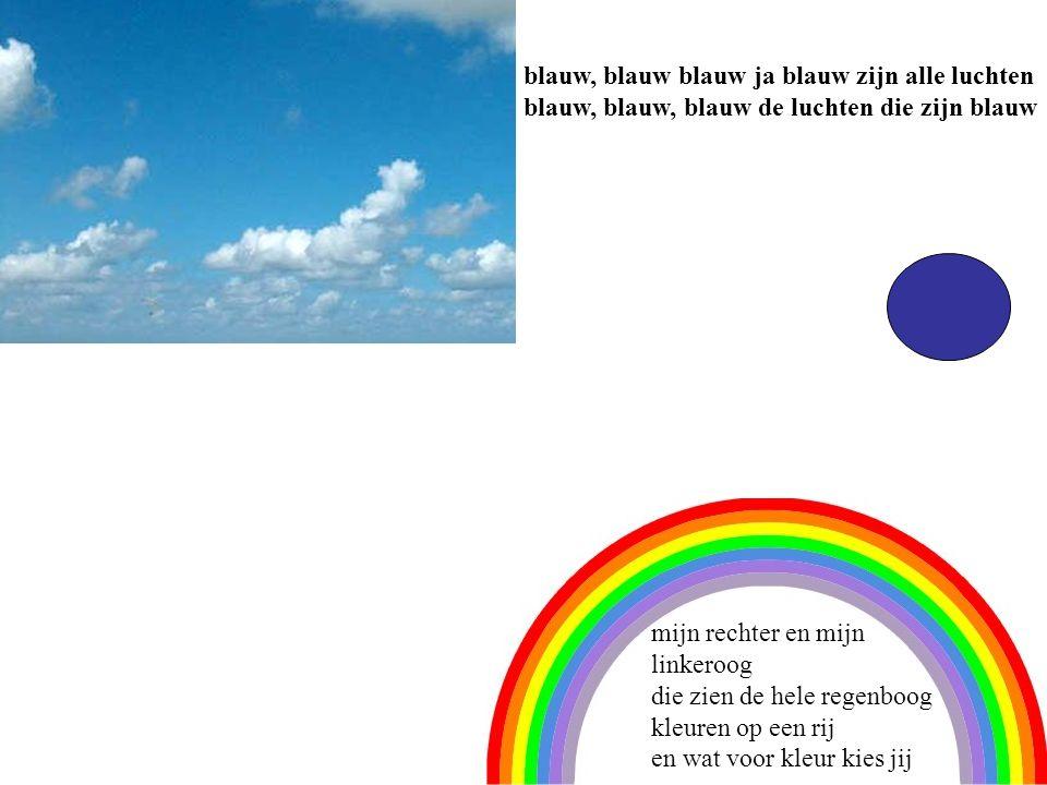 1 blauw, blauw blauw ja blauw zijn alle luchten