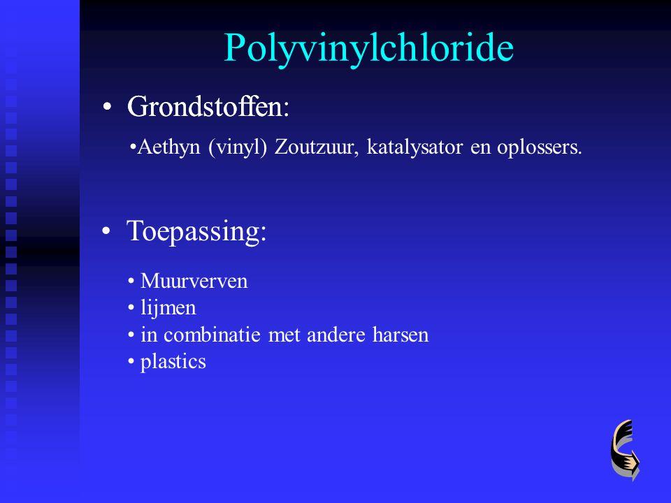 Polyvinylchloride Grondstoffen Grondstoffen: Toepassing: