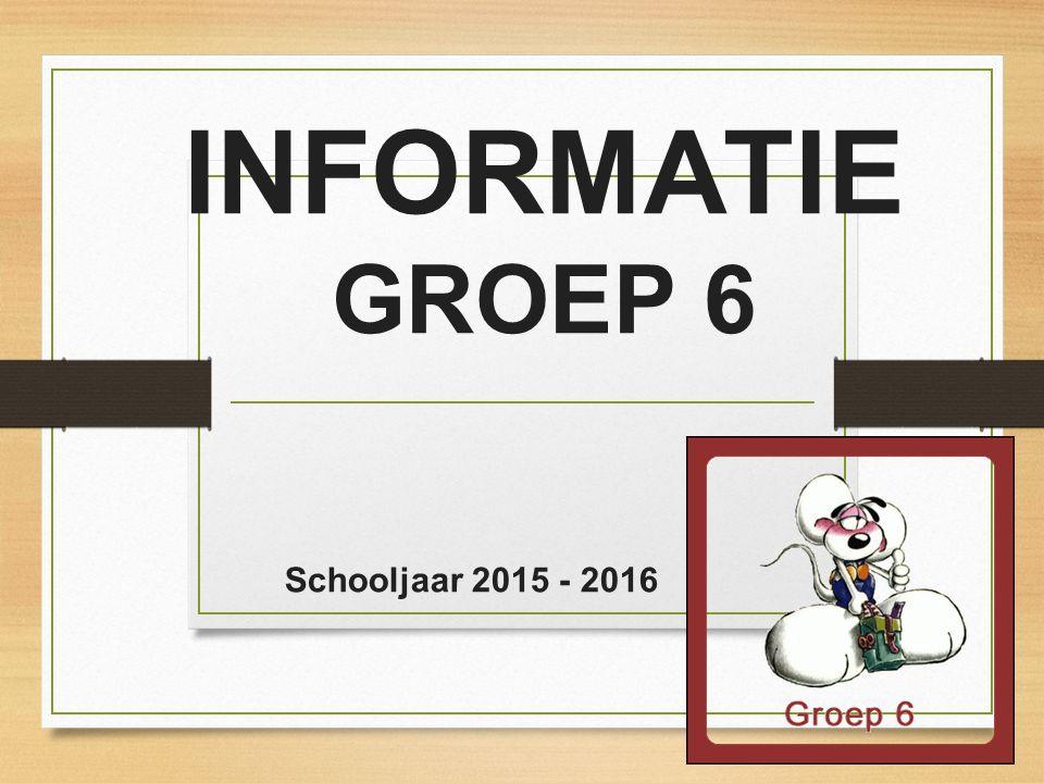 INFORMATIE GROEP 6 Schooljaar 2015 - 2016 1