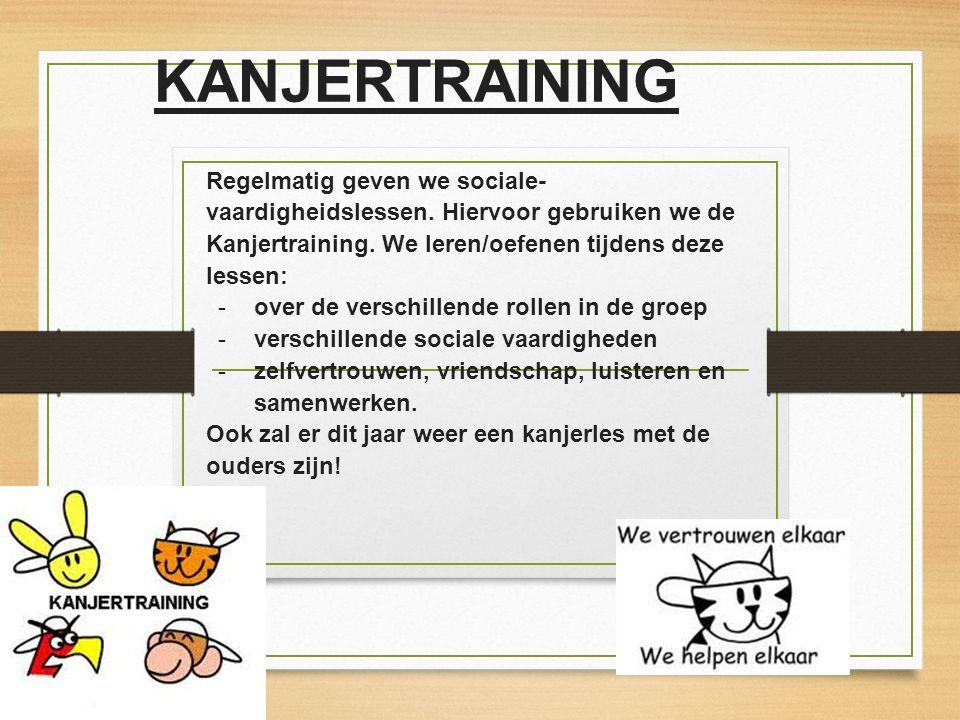 KANJERTRAINING Regelmatig geven we sociale-vaardigheidslessen. Hiervoor gebruiken we de Kanjertraining. We leren/oefenen tijdens deze lessen: