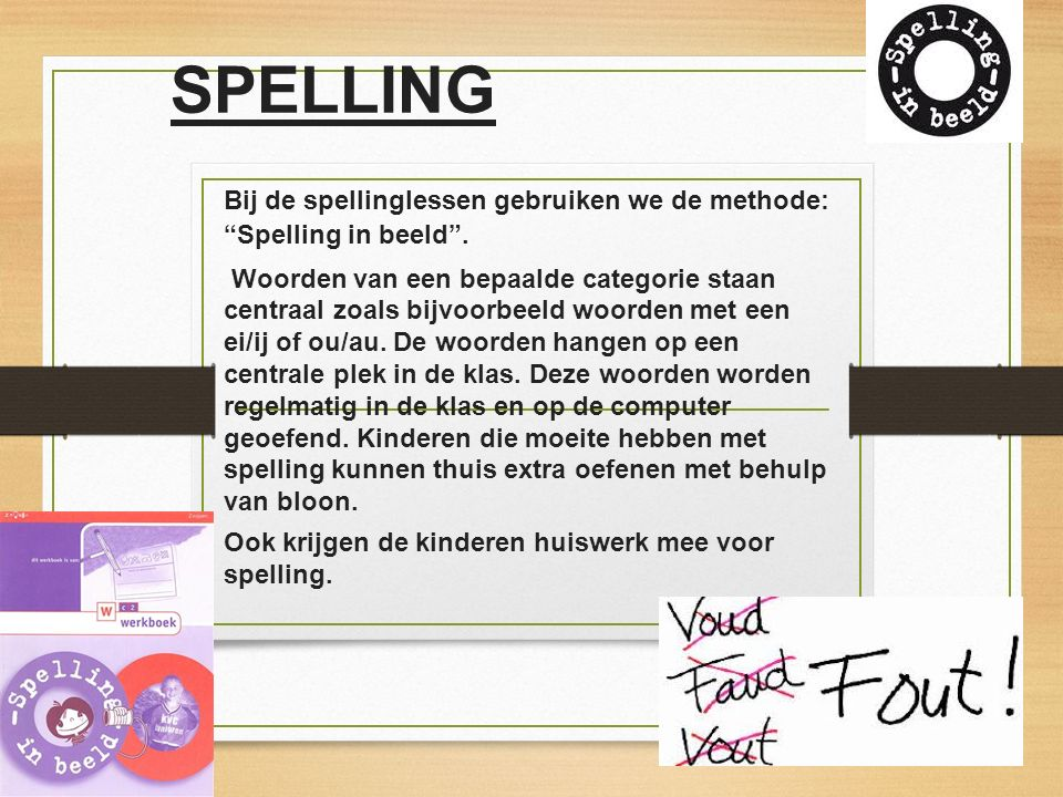 SPELLING Bij de spellinglessen gebruiken we de methode: Spelling in beeld .