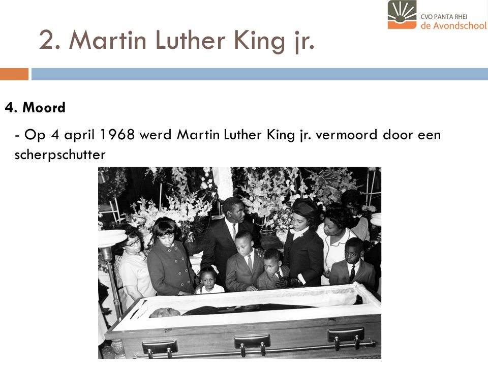2. Martin Luther King jr. 4. Moord