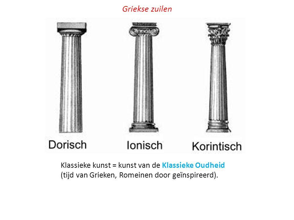 Griekse zuilen Klassieke kunst = kunst van de Klassieke Oudheid (tijd van Grieken, Romeinen door geïnspireerd).