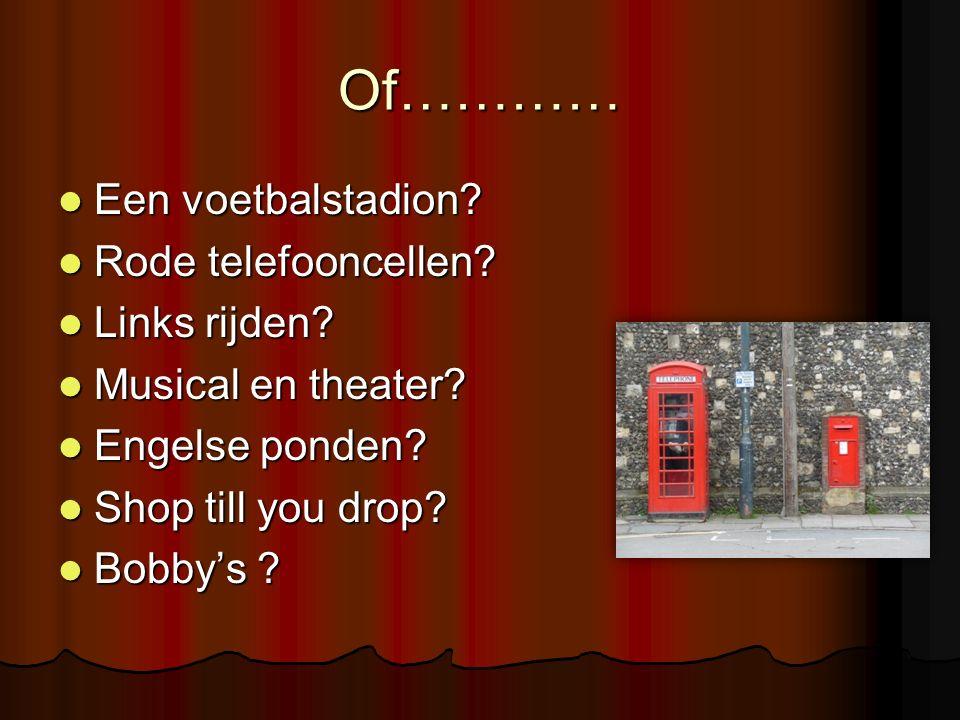 Of………… Een voetbalstadion Rode telefooncellen Links rijden