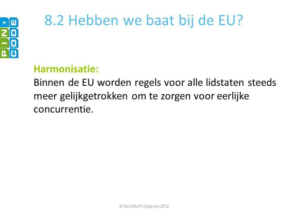 8.2 Hebben we baat bij de EU Harmonisatie: