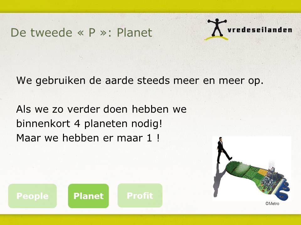 De tweede « P »: Planet