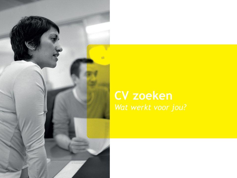 CV zoeken Wat werkt voor jou