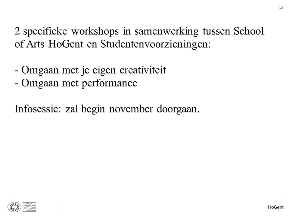 2 specifieke workshops in samenwerking tussen School of Arts HoGent en Studentenvoorzieningen: