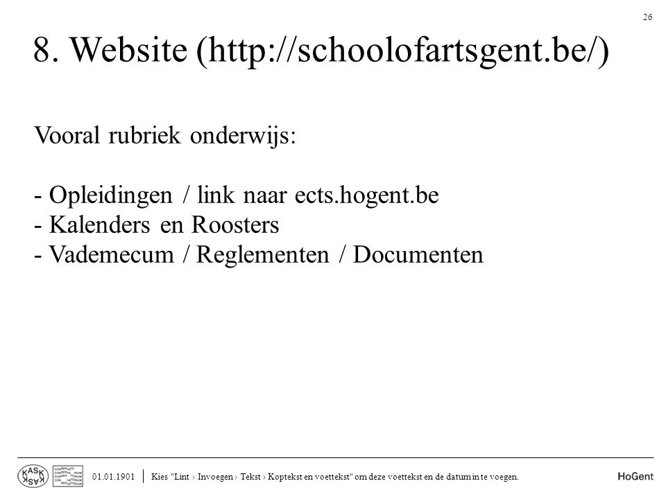 8. Website (http://schoolofartsgent.be/)