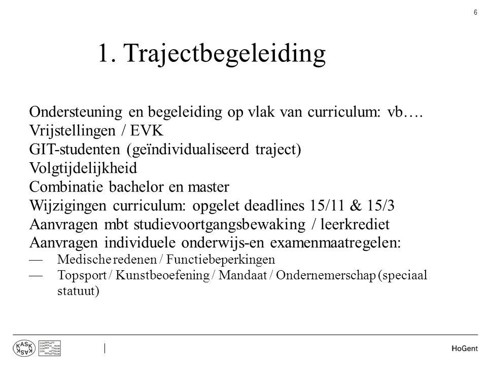 1. Trajectbegeleiding Ondersteuning en begeleiding op vlak van curriculum: vb…. Vrijstellingen / EVK.