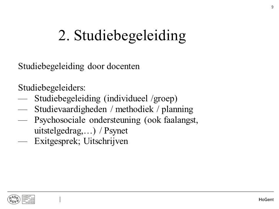 2. Studiebegeleiding Studiebegeleiding door docenten