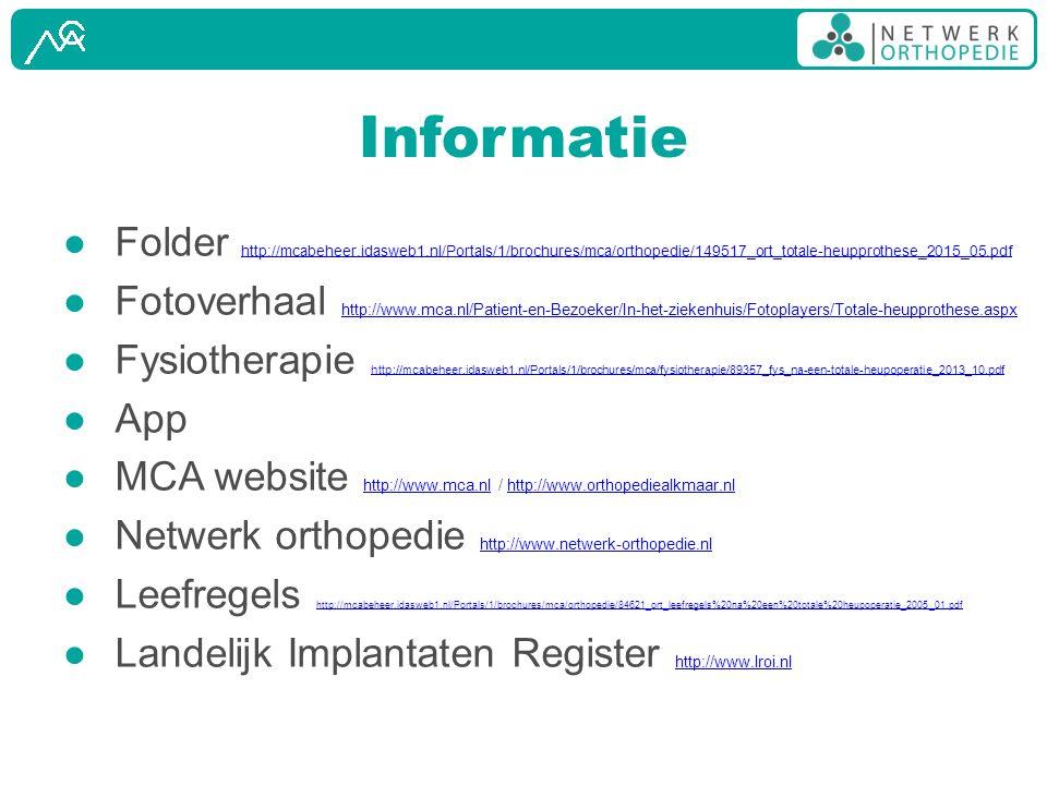 Informatie Folder http://mcabeheer.idasweb1.nl/Portals/1/brochures/mca/orthopedie/149517_ort_totale-heupprothese_2015_05.pdf.