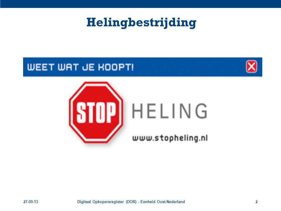 Helingbestrijding 27-09-13 Digitaal Opkopersregister (DOR) - Eenheid Oost-Nederland