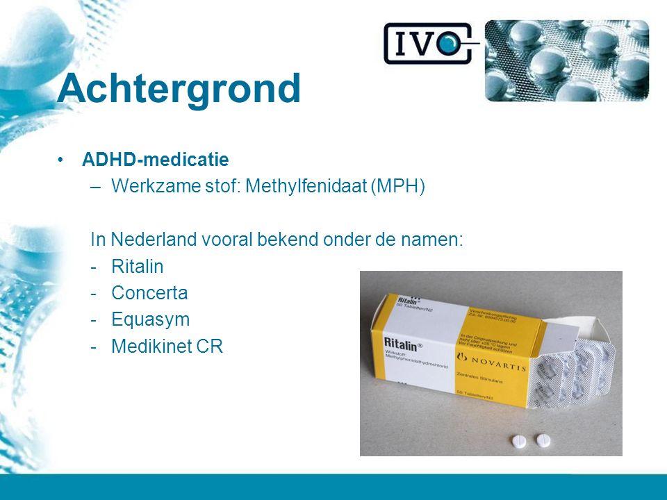 Achtergrond ADHD-medicatie Werkzame stof: Methylfenidaat (MPH)