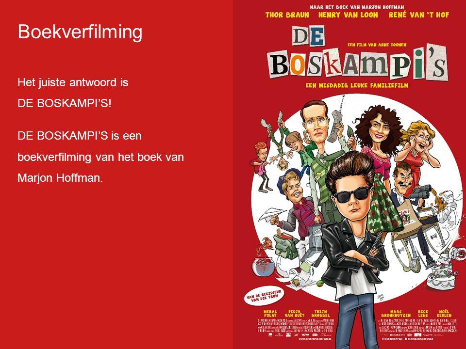 Boekverfilming Het juiste antwoord is DE BOSKAMPI'S!