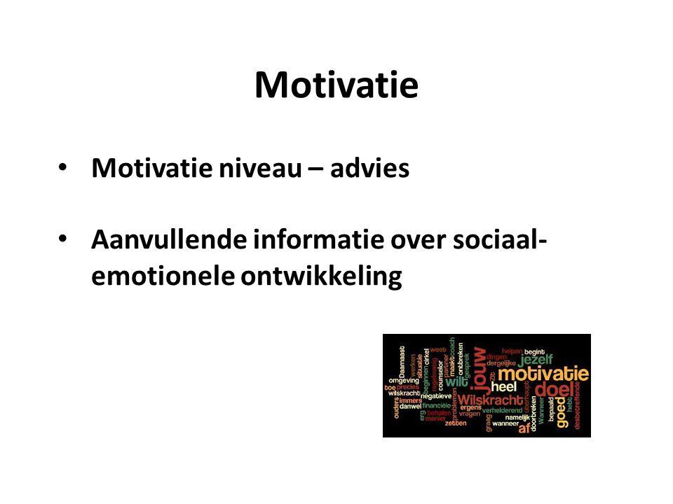 Motivatie Motivatie niveau – advies