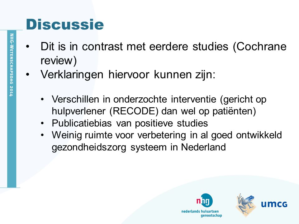 Discussie Dit is in contrast met eerdere studies (Cochrane review)