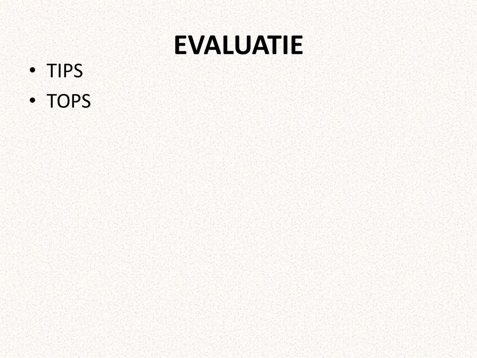 EVALUATIE TIPS TOPS