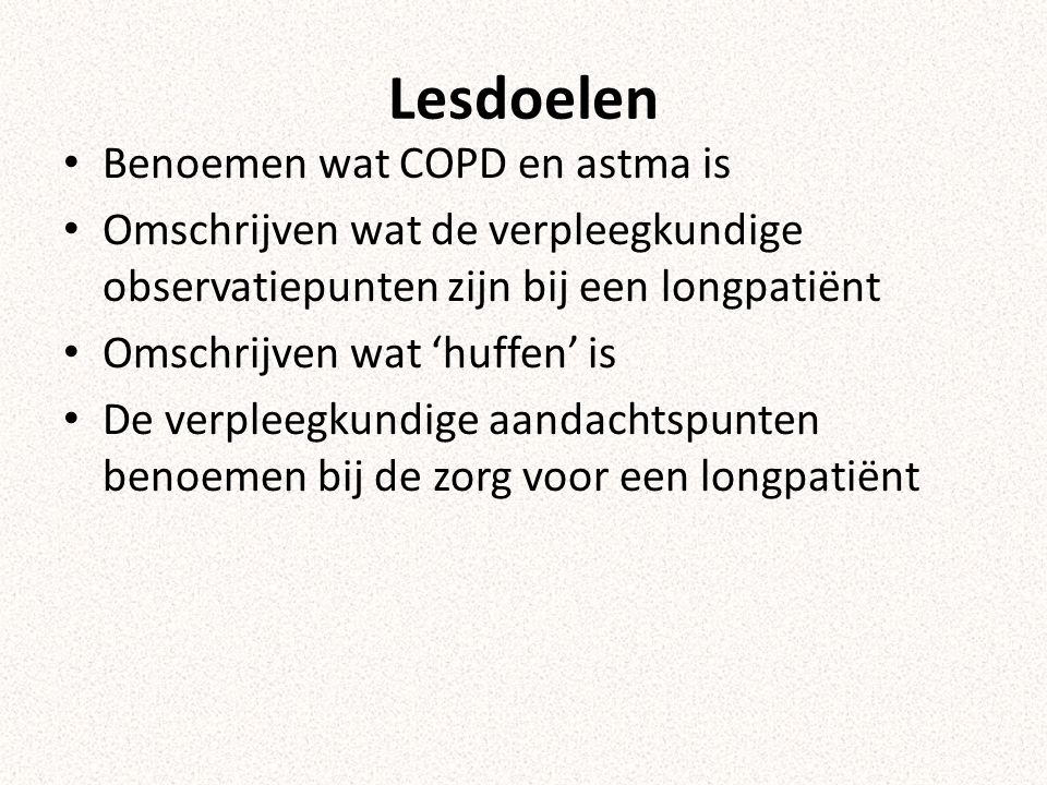 Lesdoelen Benoemen wat COPD en astma is