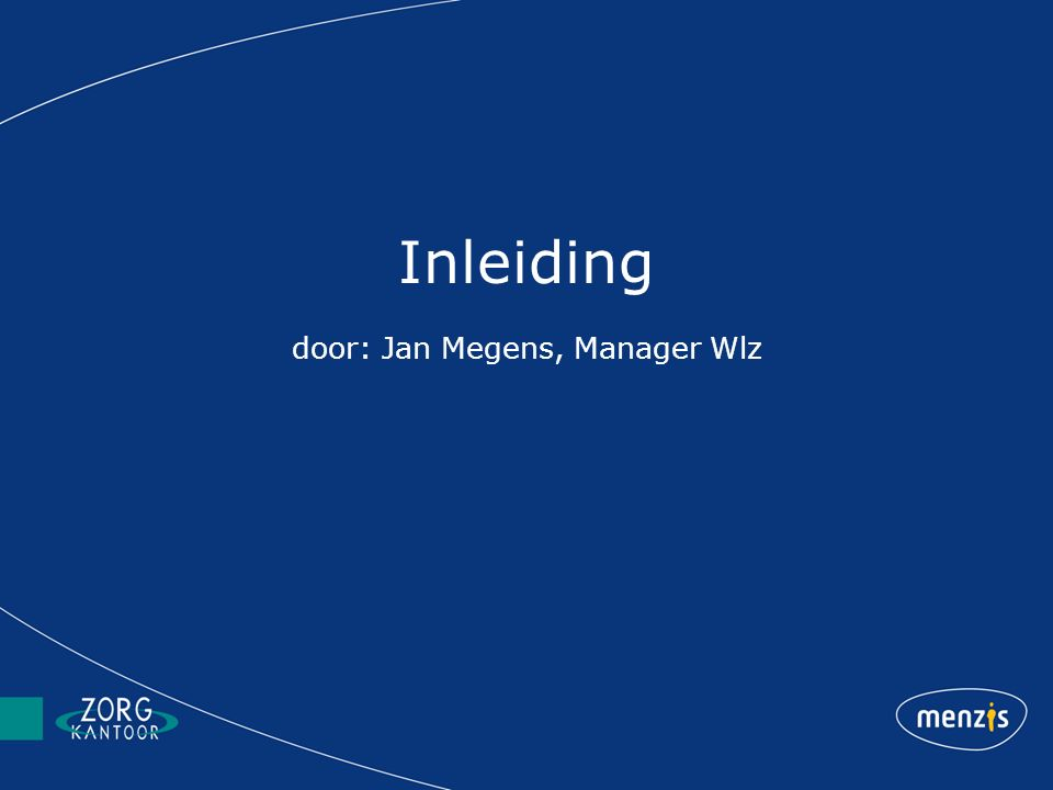 Inleiding door: Jan Megens, Manager Wlz