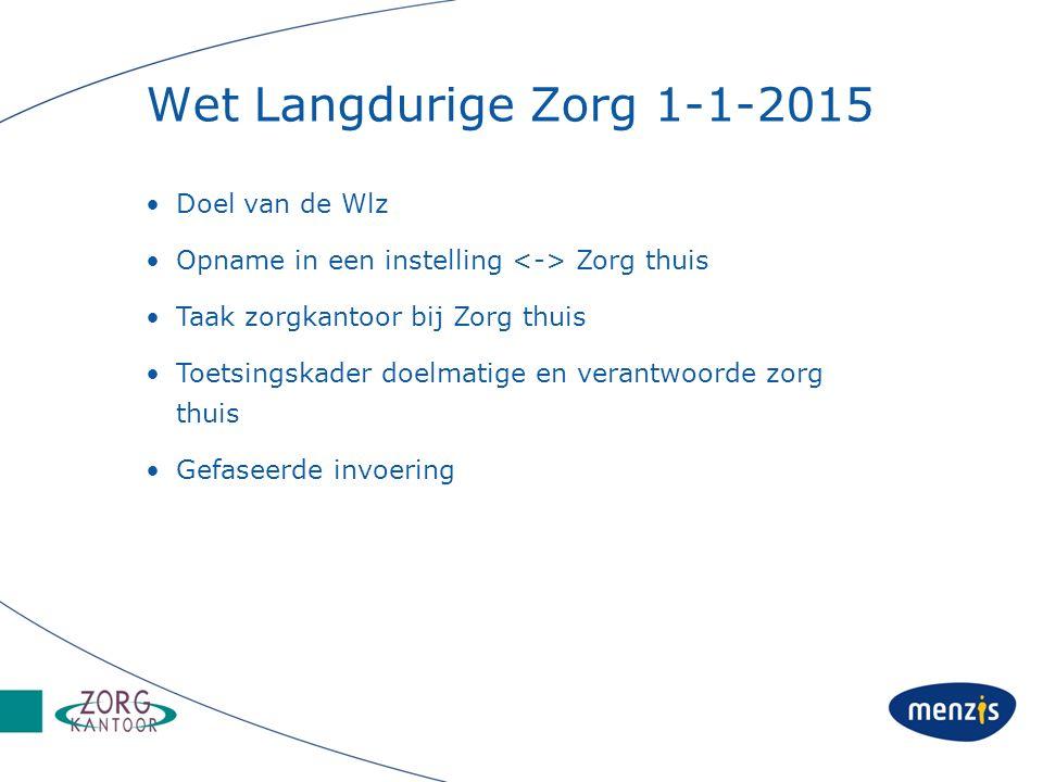 Wet Langdurige Zorg 1-1-2015 Doel van de Wlz