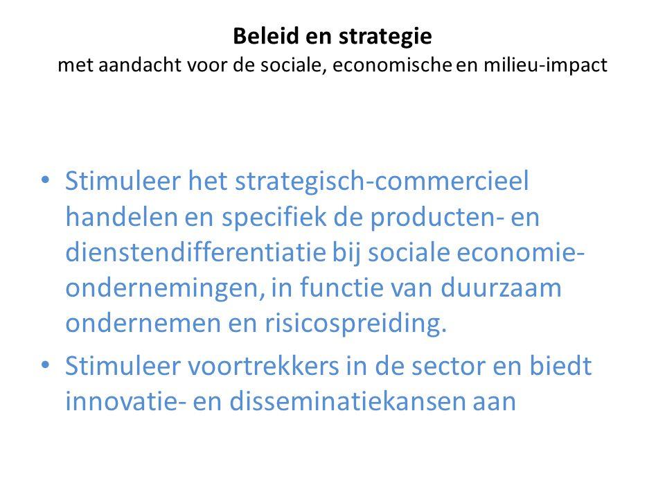 Beleid en strategie met aandacht voor de sociale, economische en milieu-impact