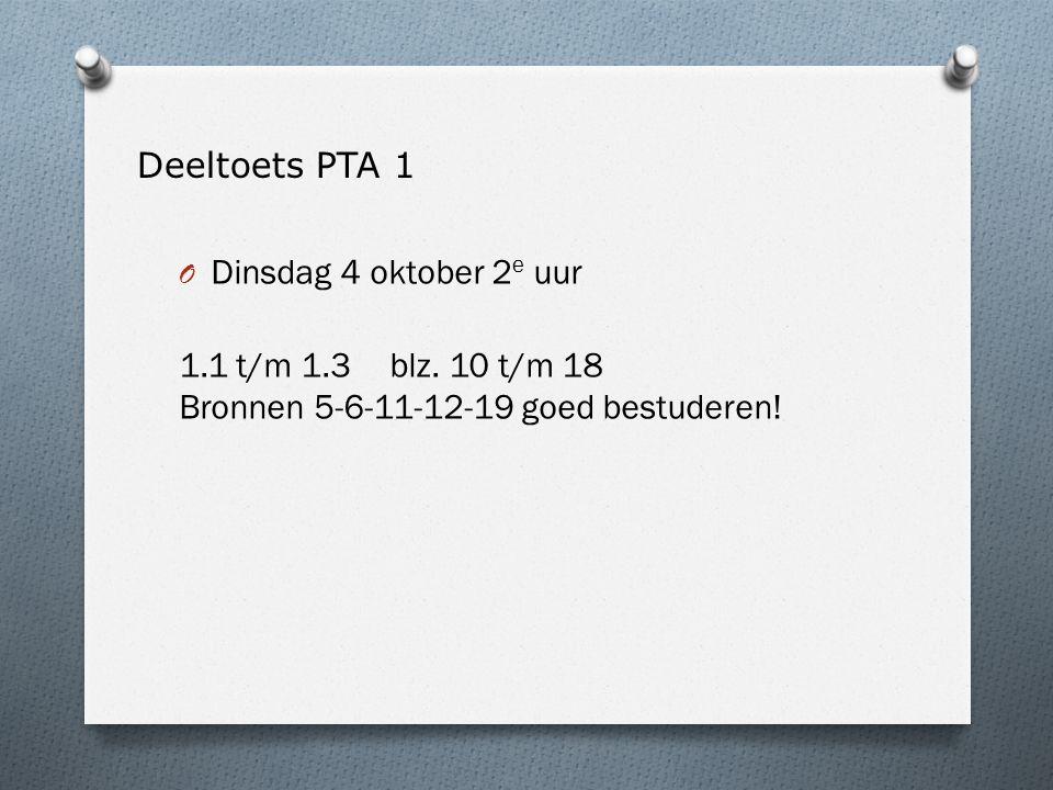 Deeltoets PTA 1 Dinsdag 4 oktober 2e uur. 1.1 t/m 1.3 blz.