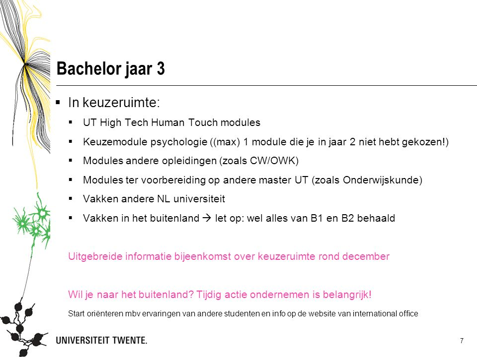 Bachelor jaar 3 In keuzeruimte: UT High Tech Human Touch modules