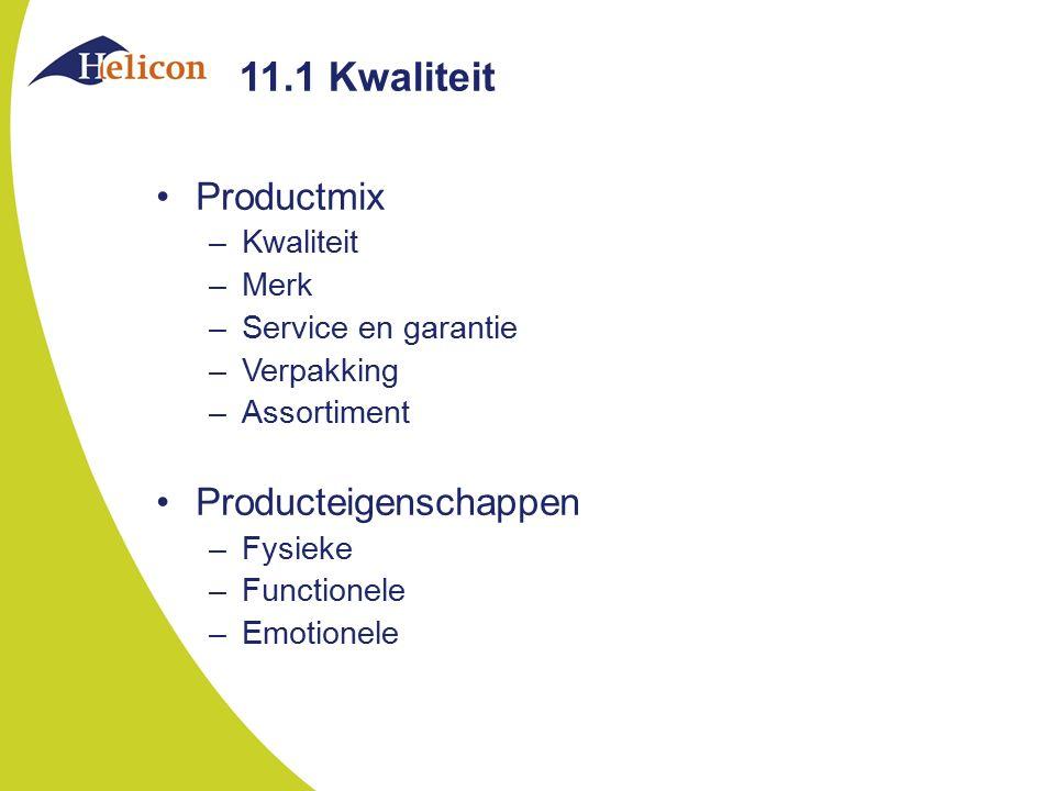 11.1 Kwaliteit Productmix Producteigenschappen Kwaliteit Merk