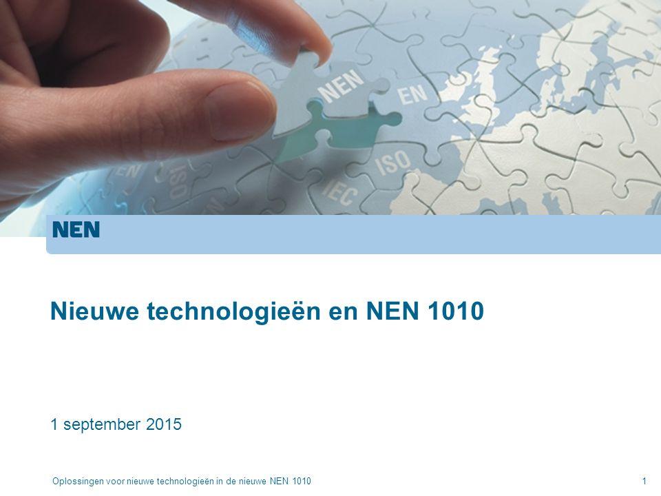 Nieuwe technologieën en NEN 1010 1 september 2015